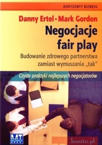 Okładka książki Negocjacje fair play. Budowanie zdrowego partnerstwa zamiast wymuszania