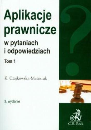 Okładka książki Aplikacje prawnicze w pytaniach i odpowiedziach t.1