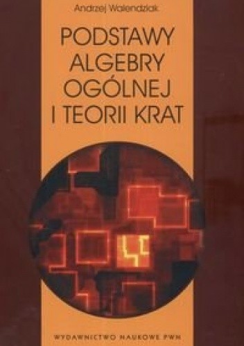 Okładka książki Podstawy algebry ogólnej i teorii krat