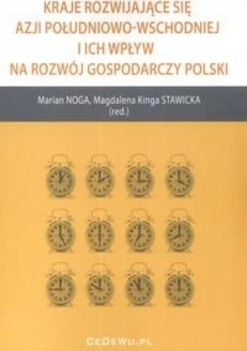 Okładka książki Kraje rozwijające się Azji Południowo Wschodniej i ich wpływ na rozwój gospodarczy Polski