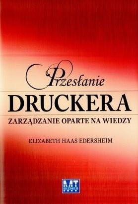 Okładka książki Przesłanie Druckera: Zarządzanie oparte na wiedzy