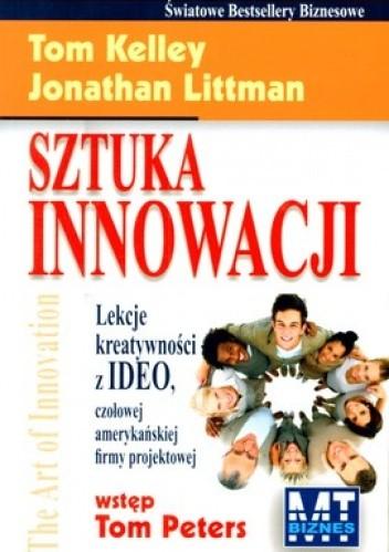 Okładka książki Sztuka Innowacji Lekcja Kreatywności Ideo