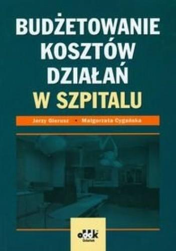 Okładka książki Budżetowanie kosztów działań w szpitalu