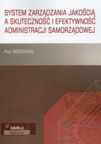 Okładka książki System zarządzania jakością a skuteczność i efektywność administracji samorządowej