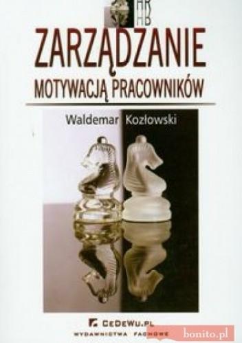 Okładka książki Zarządzanie motywacją pracowników