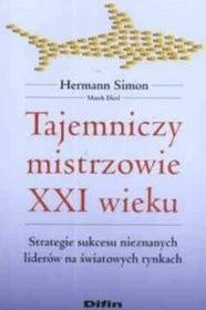 Okładka książki Tajemniczy mistrzowie XXI wieku. Strategie sukcesu nieznanych liderów na światowych rynkach