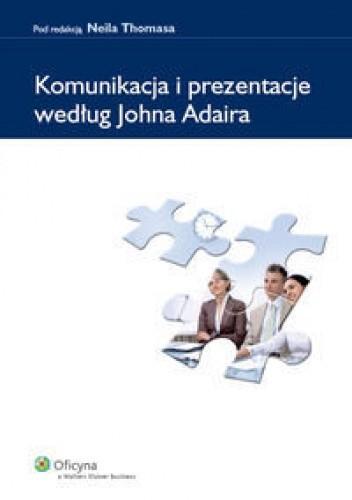 Okładka książki Thomas Neil. Komunikacja i prezentacje według Johna Adaira.