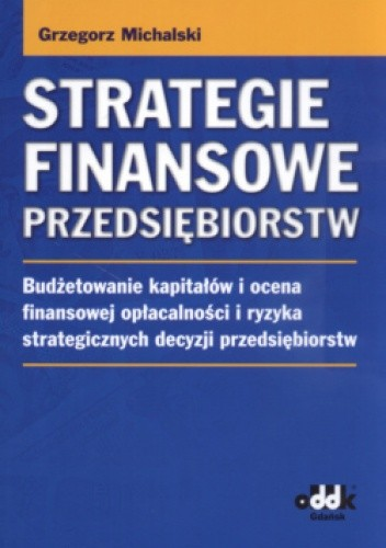 Okładka książki Strategie finansowe przedsiębiorstw