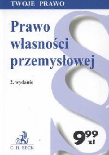Okładka książki Prawo własności przemysłowej /Stan prawny: styczeń 2009 Twoje prawo