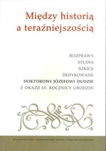 Okładka książki Między historią a teraźniejszością