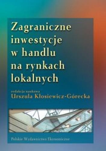 Okładka książki zagraniczne inwestycje w handlu na rynkach lokalnych