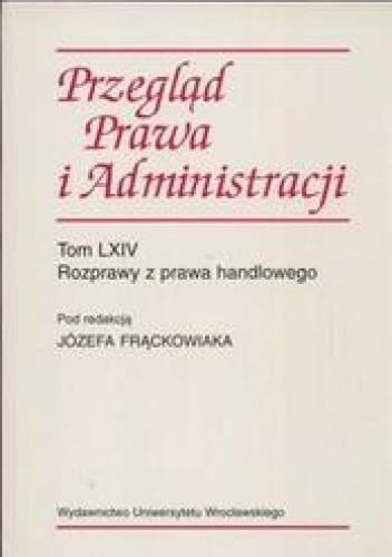 Okładka książki Przegląd Prawa i Administracji /Rozprawy z prawa handlowego tom lxiv