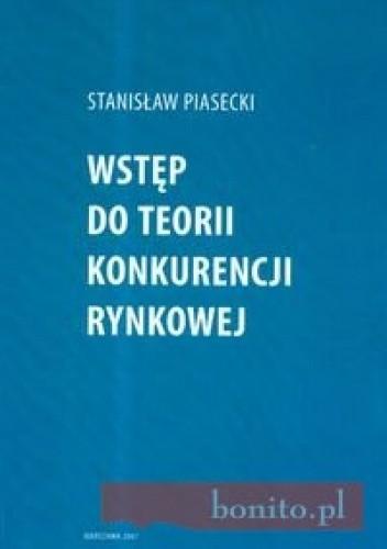 Okładka książki Wstęp do teorii konkurencji rynkowej