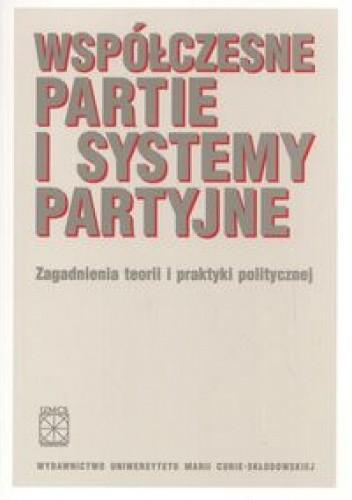 Okładka książki Współczesne partie i systemy partyjne