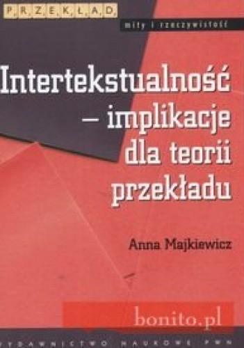 Okładka książki Intertekstualność implikacje dla teorii przekładu