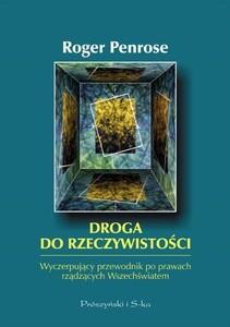 Okładka książki Droga do rzeczywistości. Wyczerpujący przewodnik po prawach rządzących Wszechświatem