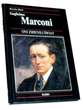 Okładka książki Guglielmo Marconi : jak radio przybliżyło świat