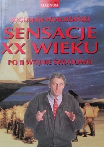 Okładka książki Sensacje XX wieku. Po II wojnie światowej