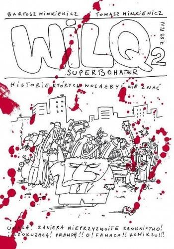 Okładka książki Wilq Superbohater: Historie, których wolałbyś nie znać