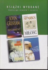 Okładka książki KSIĄŻKI WYBRANE: Testament, Jesienna miłość, Zdrajca w Białym Domu, Śnieżny sokół