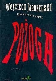 Okładka książki Pożoga - W. Jaruzelski tego nigdy nie powie
