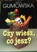Czy wiesz, co jesz?