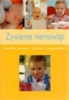 Okładka książki Żywienie niemowląt. Karmienie naturalne, żywienie, nauka jedzenia
