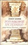Okładka książki Potomkowie Szczęsnego. Dzieje fortuny Potockich z Tulczyna 1799-1921