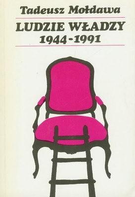 Okładka książki LUDZIE WŁADZY 1944 - 1991