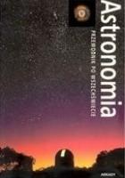 Astronomia. Przewodnik po Wszechświecie