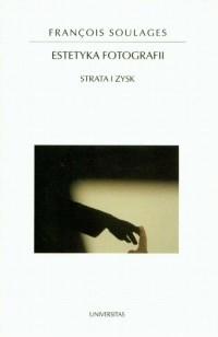 Okładka książki Estetyka fotografii : strata i zysk