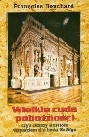 Okładka książki Wielkie cuda pobożności czyli skarby Kościoła wsparciem dla Ludu Bożego.