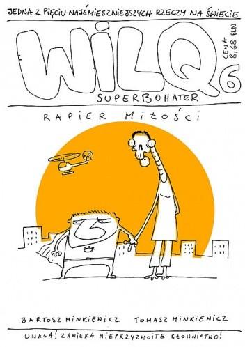 Okładka książki Wilq Superbohater: Rapier miłości