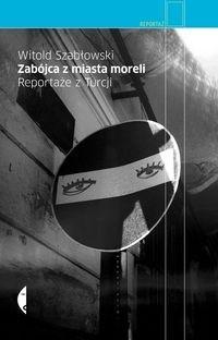 Okładka książki Zabójca z miasta moreli. Reportaże z Turcji
