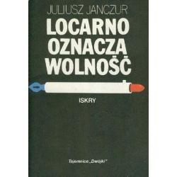 Okładka książki Locarno oznacza wolność