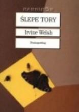 Ślepe tory - Irvine Welsh