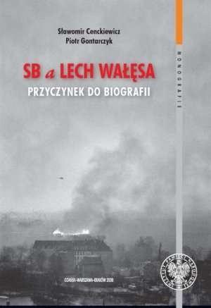Okładka książki SB a Lech Wałęsa. Przyczynek do biografii