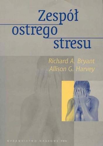 Okładka książki Zespół ostrego stresu. Teoria, pomiar, terapia
