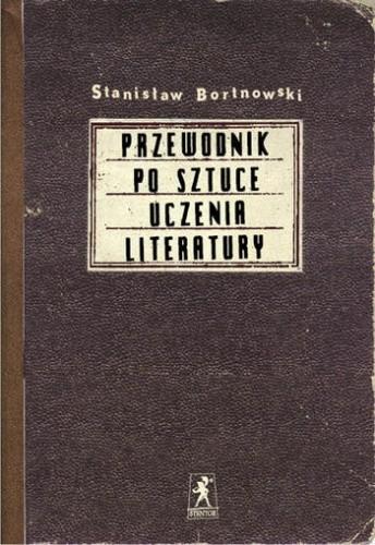 Okładka książki Przewodnik po sztuce uczenia literatury