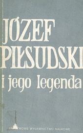 Okładka książki Józef Piłsudski i jego legenda