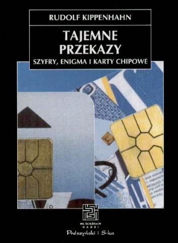 Okładka książki Tajemne przekazy. Szyfry, Enigma i karty chipowe