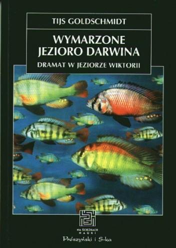 Okładka książki Wymarzone jezioro Darwina. Dramat w Jeziorze Wiktorii