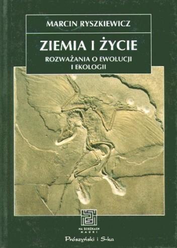 Okładka książki Ziemia i życie. Rozważania o ewolucji i ekologii