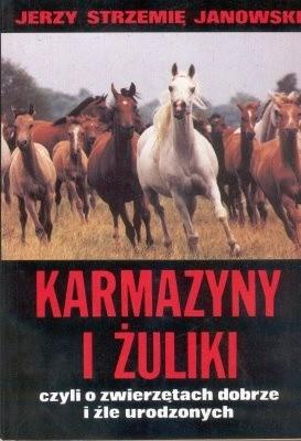 Okładka książki Karmazyny i żuliki czyli o zwierzętach dobrze i źle urodzonych