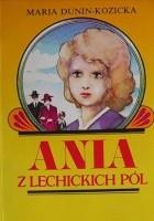 Ania z Lechickich Pól. Dzieciństwo Ani