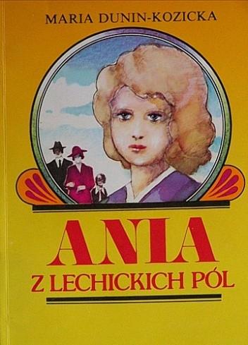 Okładka książki Ania z Lechickich Pól. Dzieciństwo Ani