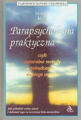 Okładka książki Parapsychologia praktyczna czyli Naturalne metody pobudzania szóstego zmysłu
