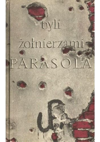 """Okładka książki Byli żołnierzami """"Parasola"""""""