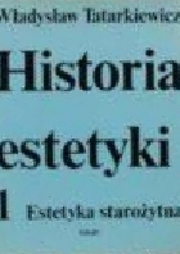 Okładka książki Historia estetyki tom 1 - Estetyka starożytna