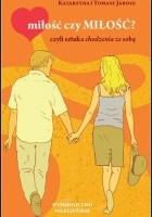 miłość czy MIŁOŚĆ? czyli sztuka chodzenia ze sobą